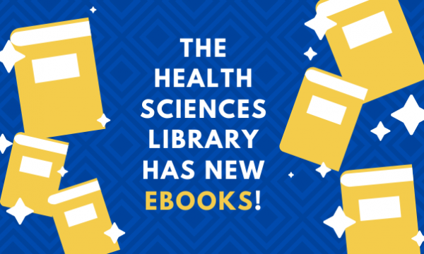Yellow books on a blue background and the test reads The Health Sciences Library has new ebooks!